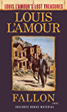 Fallon (Louis L'Amour's Lost Treasures): A Novel