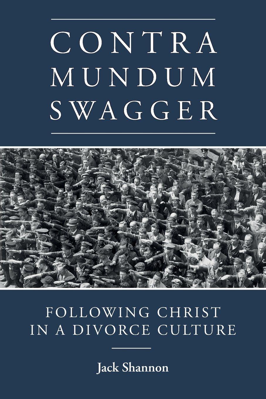 Contra Mundum Swagger: Following Christ in a Divorce Culture pdf epub