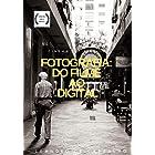 Fotografia: Do Filme ao Digital: Guia definitivo para se tornar um(a) Fototógrafo(a)