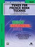 Tunes for French Horn Technic: Level One: (Elementary) (Student Instrumental Course)