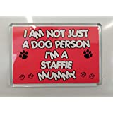 I'm Not Just A Dog Person I'm A Staffie Mummy -Jumbo Magnet Gift/Present