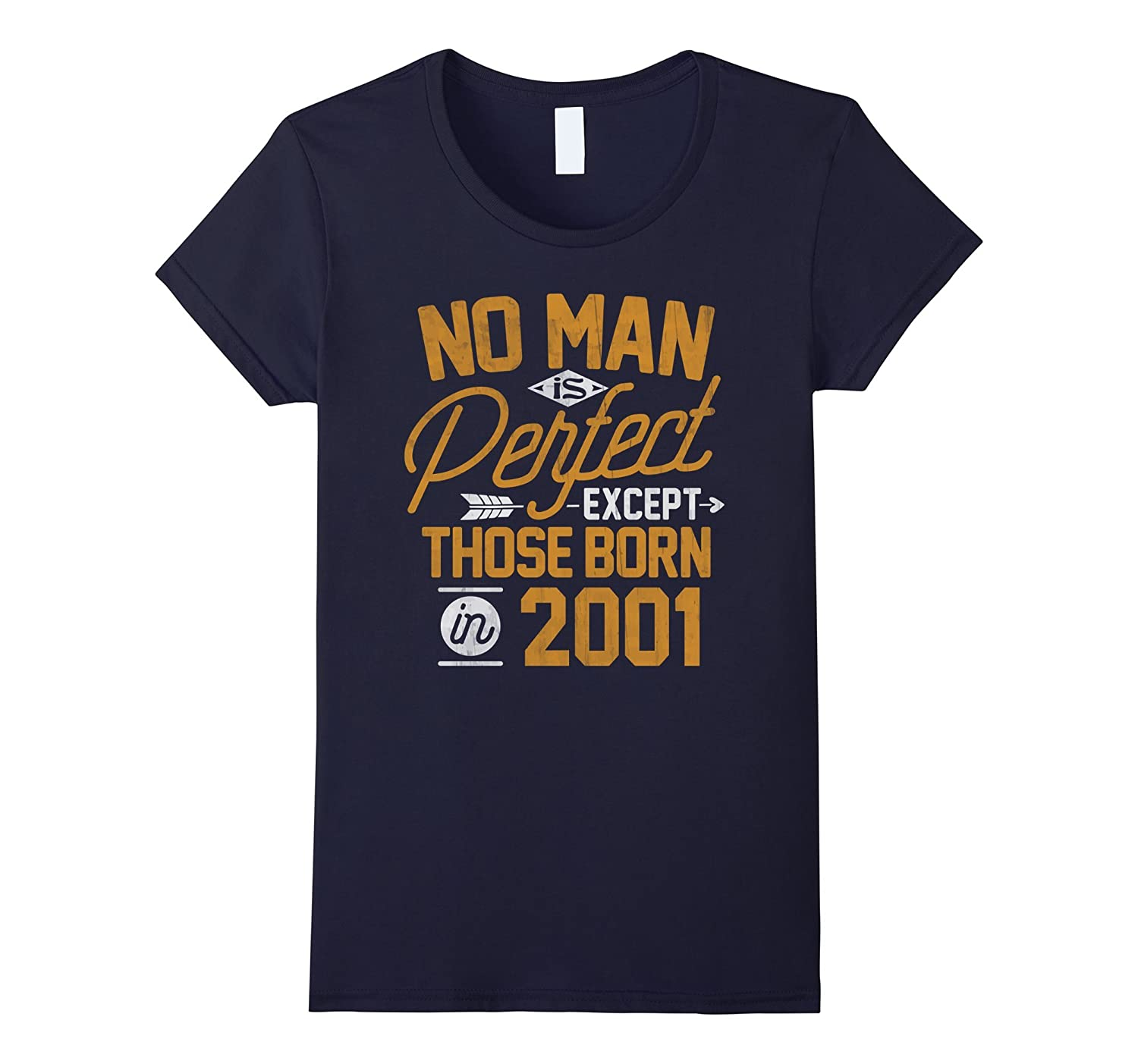 16th Birthday Shirt for 16 Years Old No Man Is Perfect 2001
