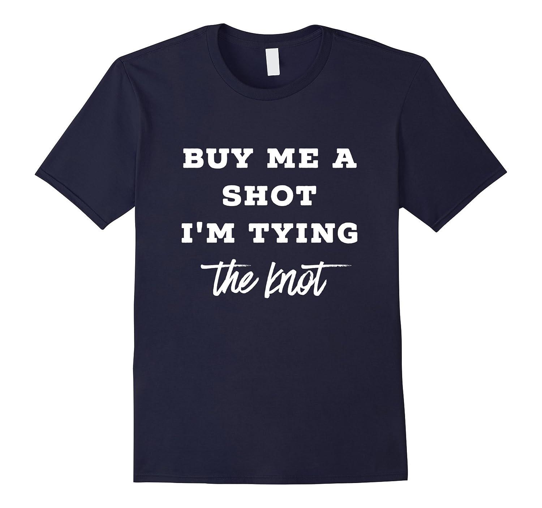 Funny Buy me a Shot Tying Knot Wedding Engagement T-Shirt-Vaci