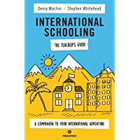International Schooling - The Teacher's Guide: A Companion To Your International Adventure
