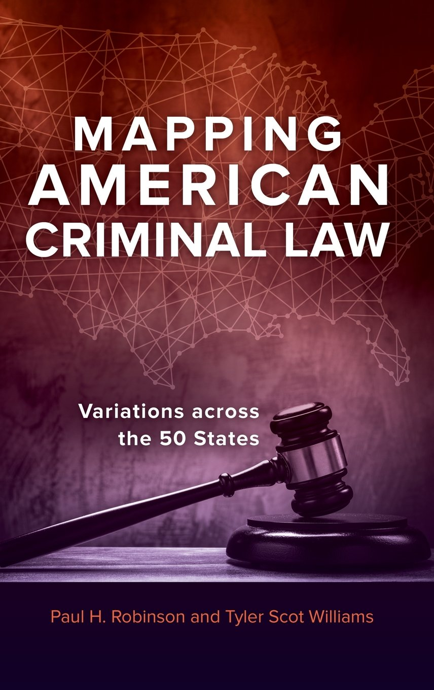 Read Online Mapping American Criminal Law: Variations across the 50 States pdf