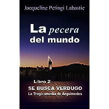 La pecera del mundo (SE BUSCA VERDUGO: La Tragicomedia de Arquímedes nº 2) (Spanish Edition) Aug 2, 2018