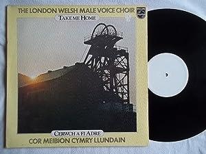 LONDON WELSH MALE VOICE CHOIR Take Me Home vinyl LP