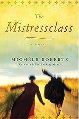 The Mistressclass: A Novel Kindle Edition