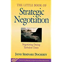 The Little Book of Strategic Negotiation (The Little Books of Justice and Peacebuilding Series) (Little Books of Justice…