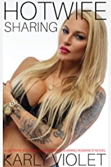 Hotwife Sharing -  A Hotwife Multiple Partner Wife Sharing Romance Novel Kindle Edition