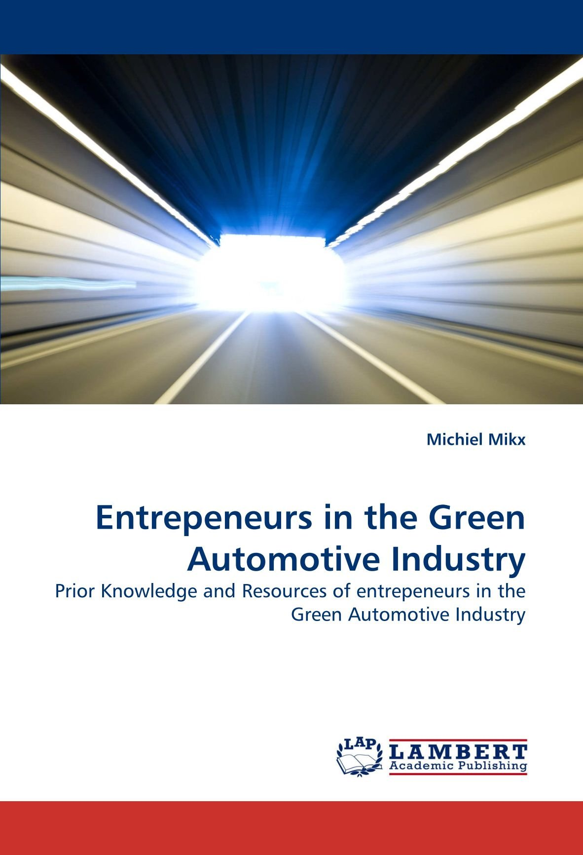 Entrepeneurs in the Green Automotive Industry: Prior Knowledge and Resources of entrepeneurs in the Green Automotive Industry