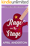 Rage on the Stage: A Press Pass Cozy Mystery (Press Pass Mysteries Book 2)