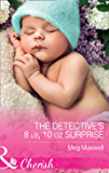 The Detective's 8 Lb, 10 Oz Surprise (Mills & Boon Cherish) (Hurley's Homestyle Kitchen, Book 2)