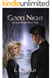 Good Night: New Adult Epic Fantasy Paranormal Romance with Young Adult Appeal (The Sand Maiden Book 3)