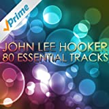 John Lee Hooker - Boom Boom 80 Essential Tracks