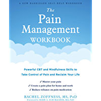 The Pain Management Workbook: Powerful CBT and Mindfulness Skills to Take Control of Pain and Reclaim Your Life (English…