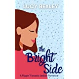 The Bright Side : A Flippin' Fantastic Romance
