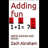Adding fun: Add & Subtract with blocks (English Edition)
