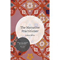 The Narrative Practitioner (Practice Theory in Context)