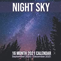 Night Sky 16 Month 2021 Calendar September 2020-December 2021: Stars Planets Square Photo Book Monthly Pages 8.5 x 8.5…