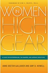 Women in High Gear: A Guide for Entrepreneurs, On-Rampers, and Aspiring Executives Kindle Edition