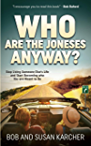 Who Are the Joneses Anyway?: Stop Living Someone Else's Life and Start Becoming who You are Meant to Be (Morgan James Faith)