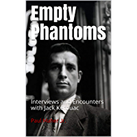 Empty Phantoms: Interviews and Encounters with Jack Kerouac (English Edition)