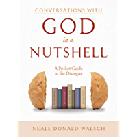 Conversations with God in a Nutshell: A Pocket Guide to the Dialogue (English Edition)
