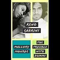 Reno Gabrini: The Trouble with Dommi