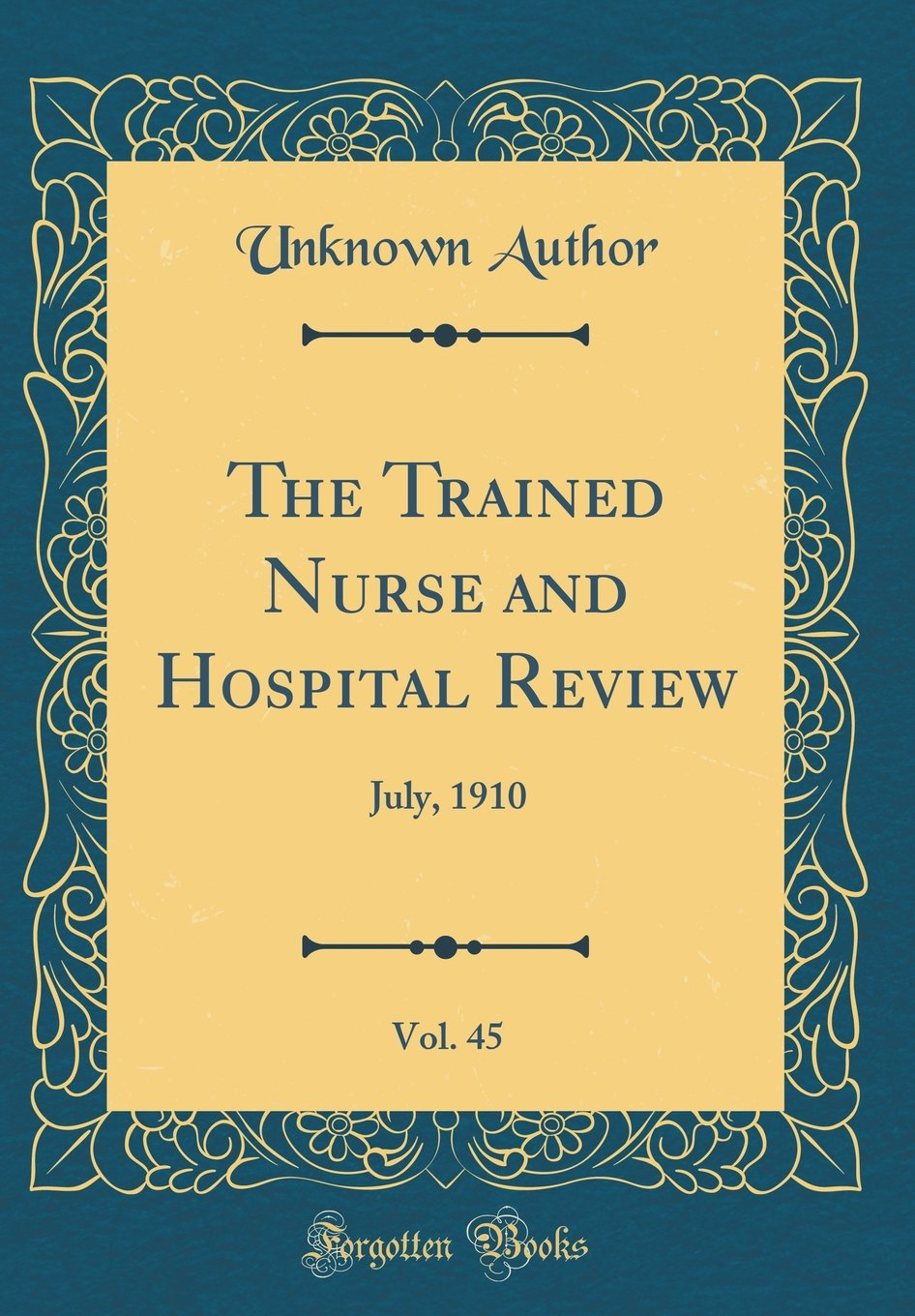Download The Trained Nurse and Hospital Review, Vol. 45: July, 1910 (Classic Reprint) pdf epub