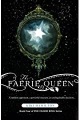 The Faerie Queen (The Faerie Ring Book 4) Kindle Edition