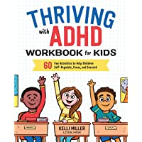 Thriving with ADHD Workbook for Kids: 60 Fun Activities to Help Children Self-Regulate...