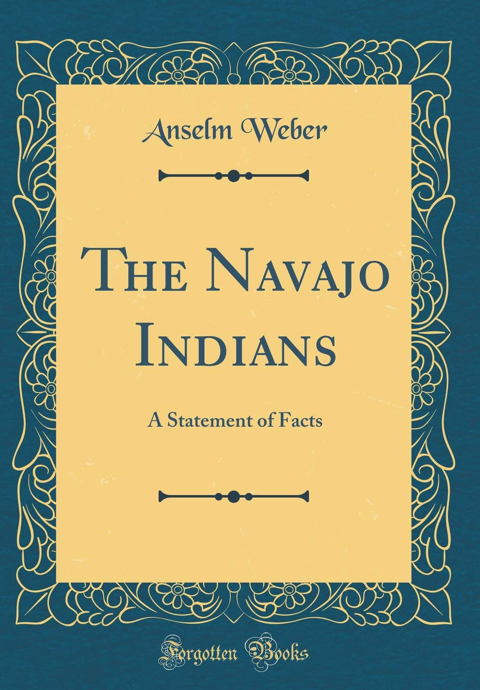 The Navajo Indians: A Statement of Facts (Classic Reprint