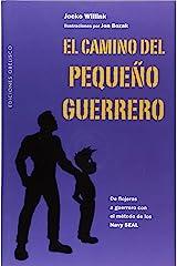 El camino del pequeno guerrero (Spanish Edition) Paperback