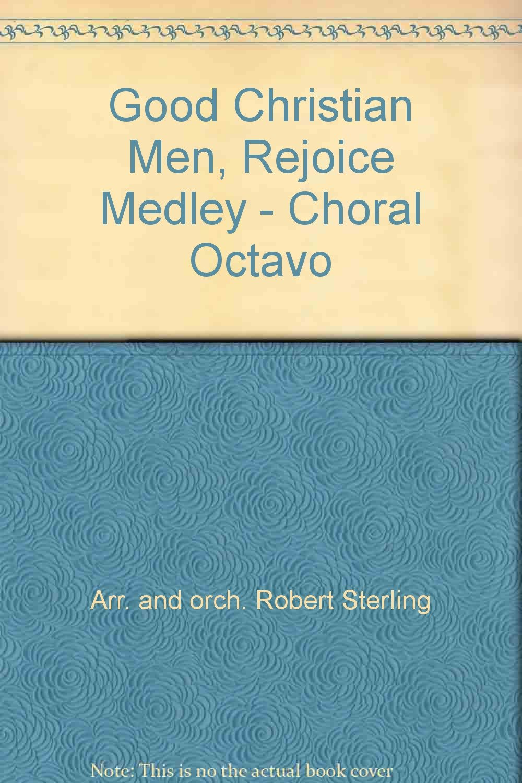 Good Christian Men, Rejoice Medley - Choral Octavo ebook