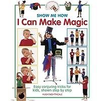 I Can Make Magic (Show-me-how) (Show-Me-How S)