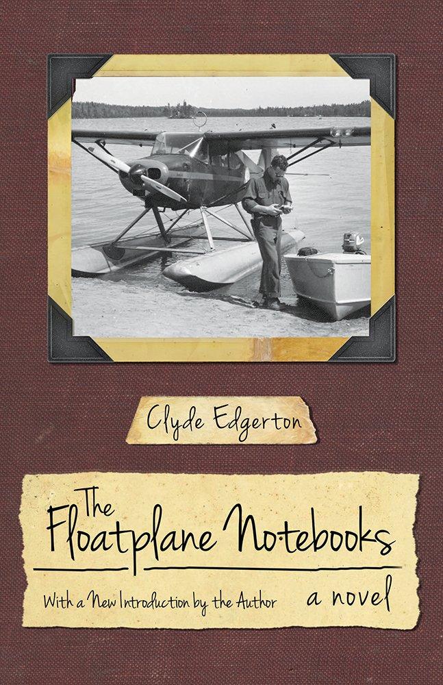 Read Online The Floatplane Notebooks (Southern Revivals) PDF