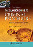 Glannon Guide to Criminal Procedure: Learning Criminal Procedure Through Multiple-Choice Questions and Analysis (Glannon Guides Series)