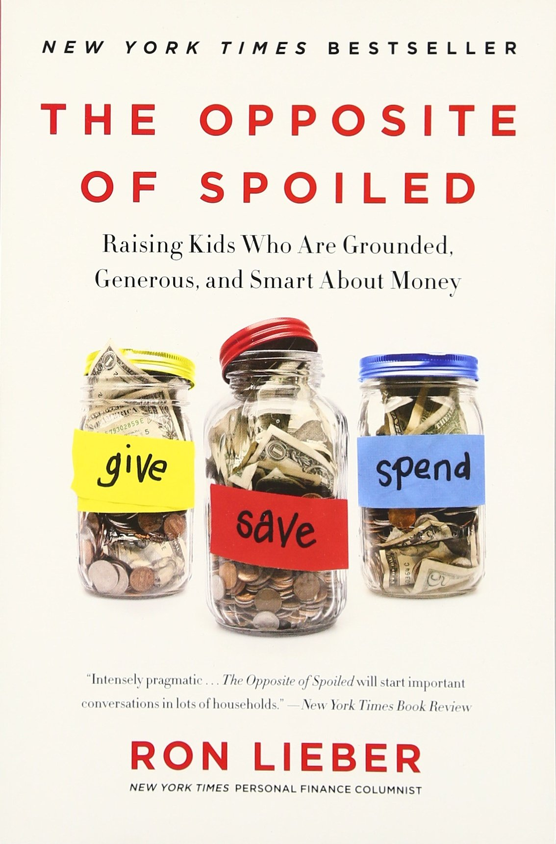 the opposite of spoiled raising kids who are grounded generous the opposite of spoiled raising kids who are grounded generous and smart about money ron lieber 9780062247025 amazon com books