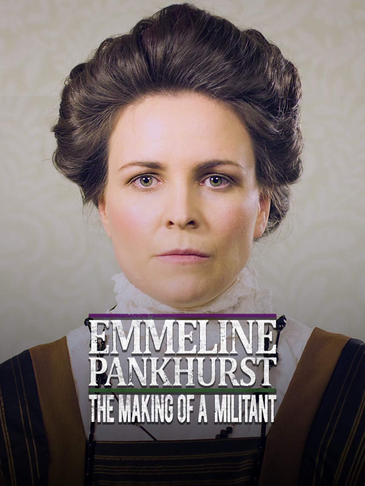 Emmeline Pankhurst The Making of a Militant on Amazon Prime Video UK