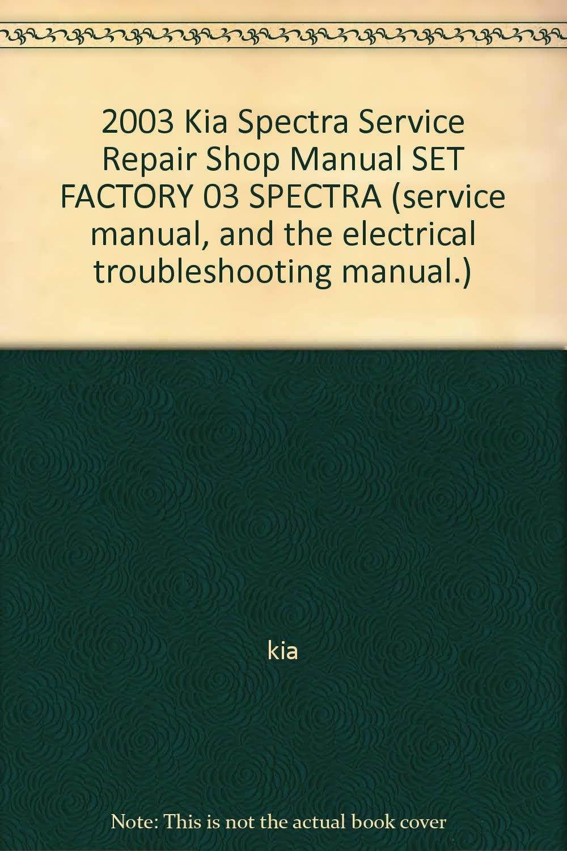 2003 Kia Spectra Service Repair Shop Manual SET FACTORY 03 SPECTRA (service  manual, and