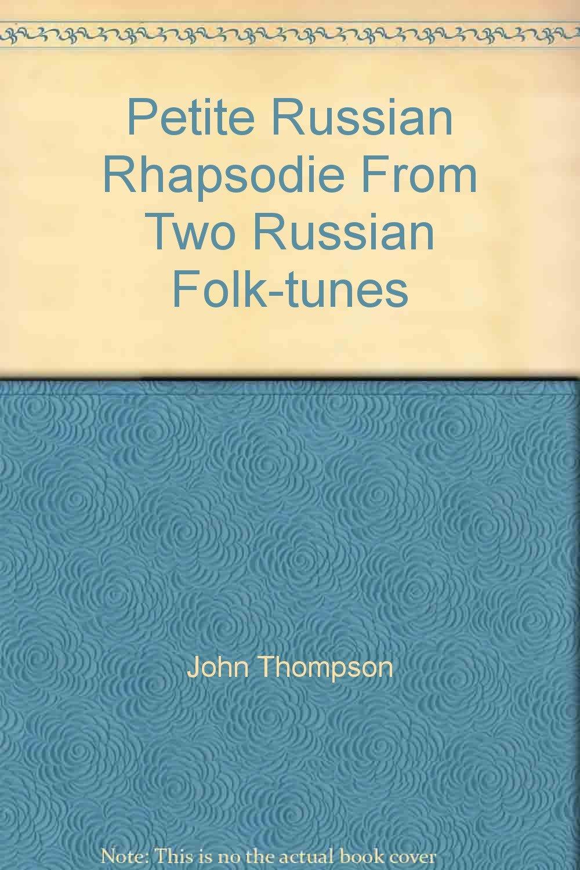 petite russian rhapsodie from two russian folk tunes