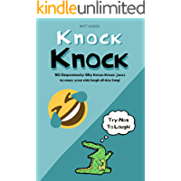 Knock Knock: 180 Stupdendously Silly Knock Knock Jokes To Make Your Kids Laugh All Day Long! (Try not to laugh Book 2)