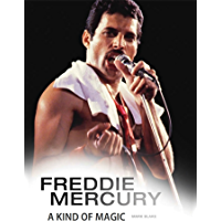 Freddie Mercury: A Kind of Magic book cover