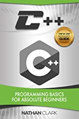 C++: Programming Basics for Absolute Beginners (Step-By-Step C++ Book 1) Kindle Edition