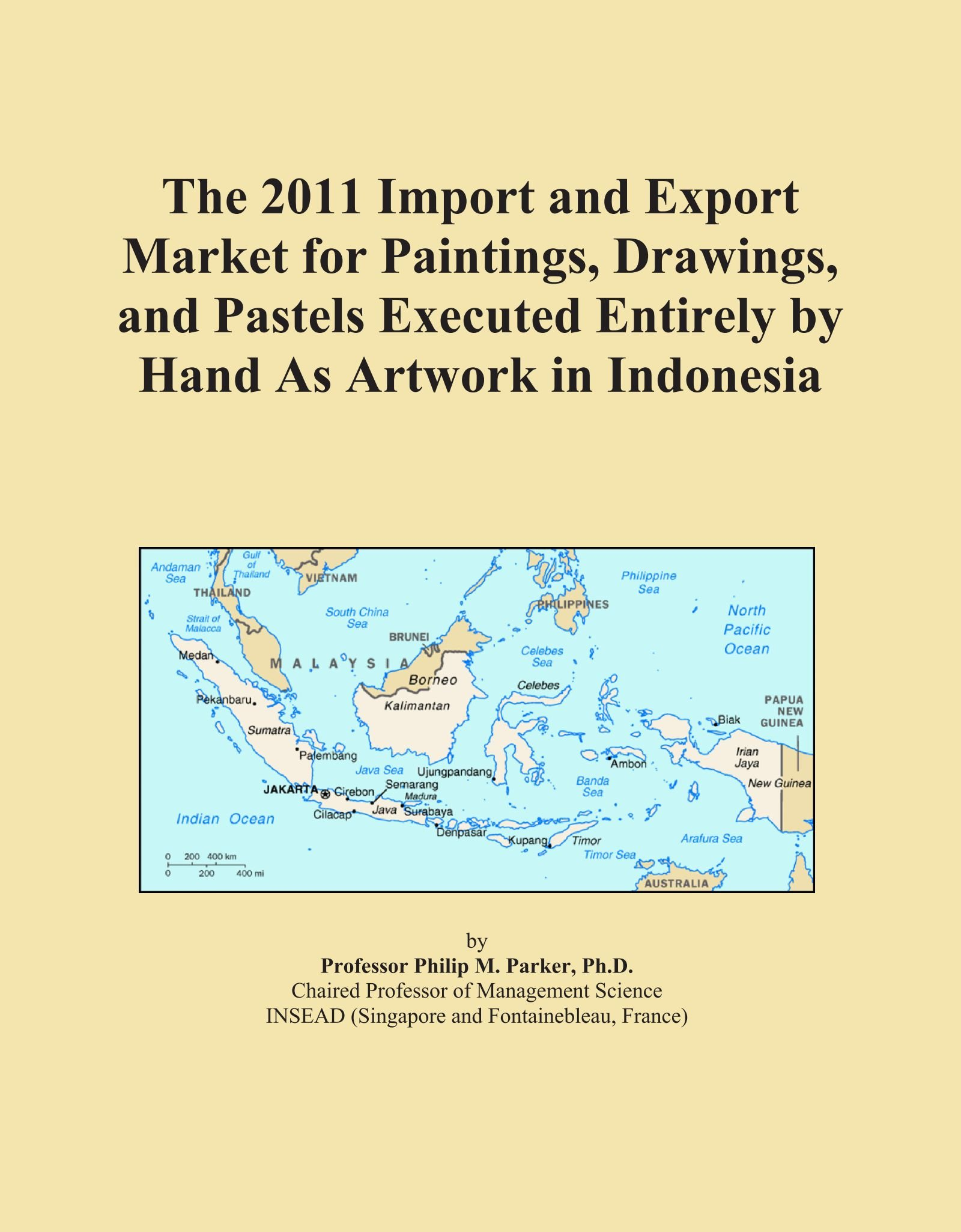 The 2011 Import and Export Market for Paintings, Drawings, and Pastels Executed Entirely by Hand As Artwork in Indonesia pdf