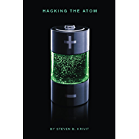 Hacking the Atom (Explorations in Nuclear Research Book 1)