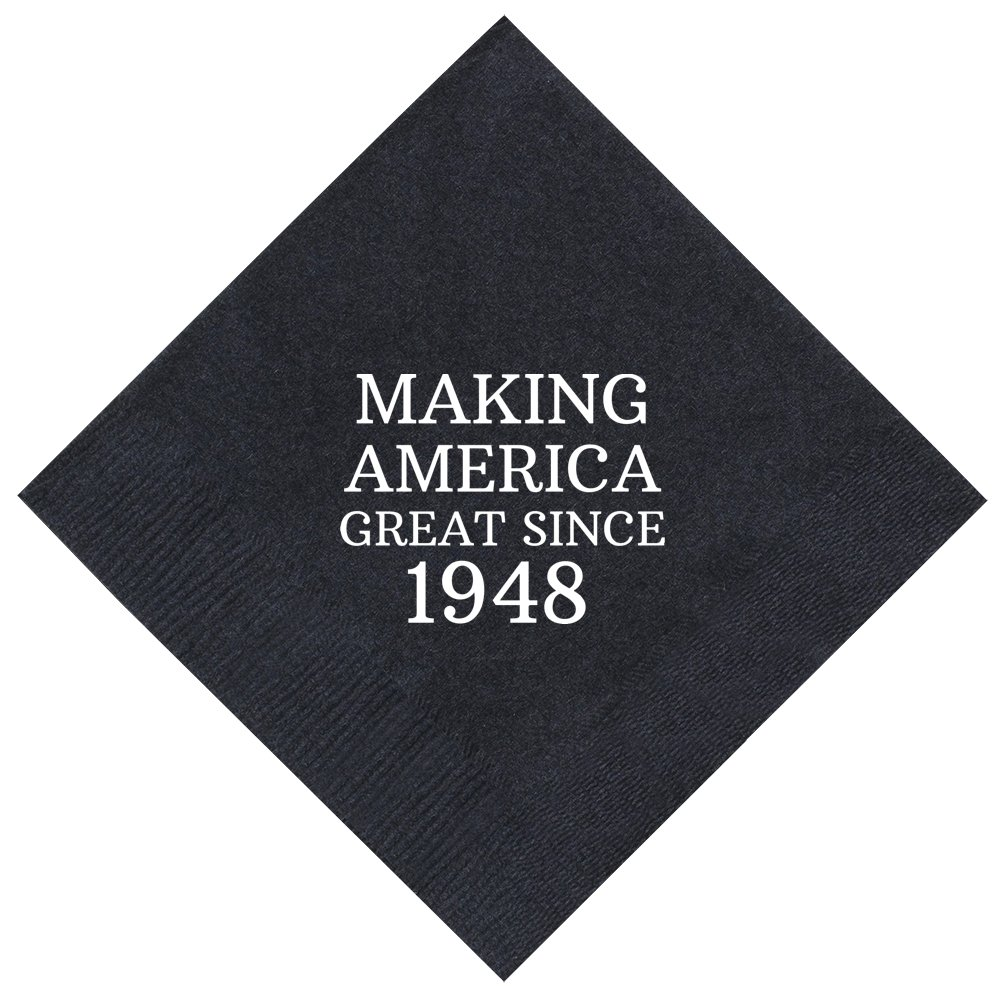 70th Birthday Gifts Making America Great Since 1948 70th Birthday Party Supplies 50 Pack 5x5'' Party Napkins Cocktail Napkins Black