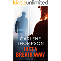 JUST A BREATH AWAY a totally gripping psychological thriller with a breathtaking twist (Totally gripping psychological…