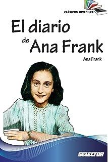 El diario de Ana Frank: Clasicos juveniles (Spanish Edition)